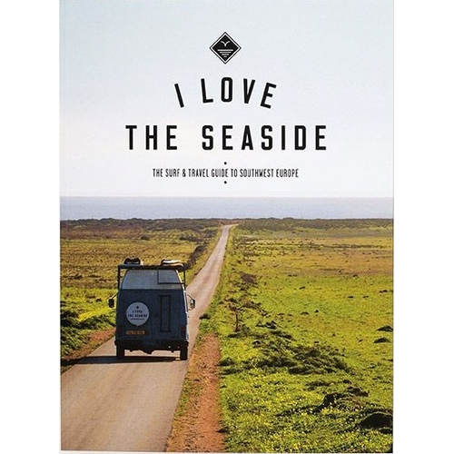 I LOVE THE SEASIDE Surf Guide South West Europe
