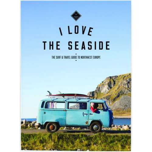 I LOVE THE SEASIDE Surf Guide North West Europe