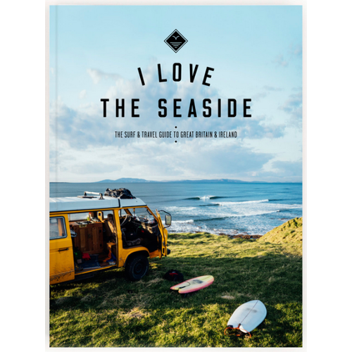 I LOVE THE SEASIDE Surf Guide Great Britain & Ireland