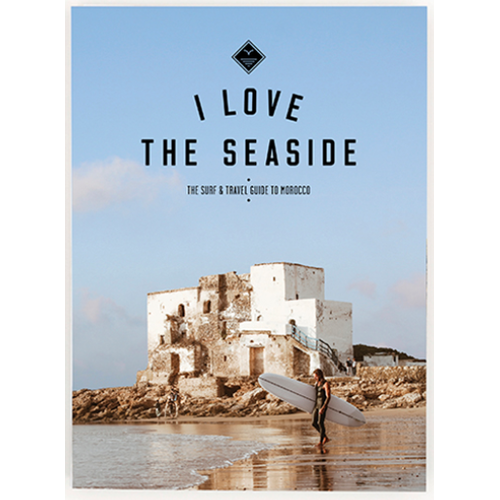 I LOVE THE SEASIDE Surf Guide Morocco